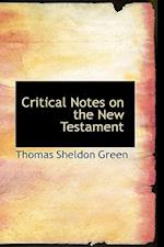 Critical Notes on the New Testament af Thomas Sheldon Green