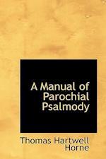 A Manual of Parochial Psalmody