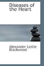 Diseases of the Heart af Alexander Leslie Blackwood