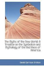 The Myths of the New World af Daniel Garrison Brinton