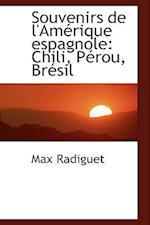 Souvenirs de L'Amerique Espagnole af Max Radiguet