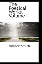 The Poetical Works, Volume I