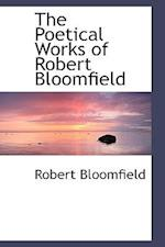 The Poetical Works of Robert Bloomfield af Robert Bloomfield