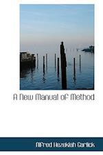 A New Manual of Method af Alfred Hezekiah Garlick