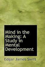 Mind in the Making af Edgar James Swift