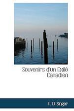 Souvenirs d'un Exilé Canadien af F. B. Singer
