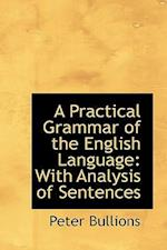 A Practical Grammar of the English Language af Peter Bullions