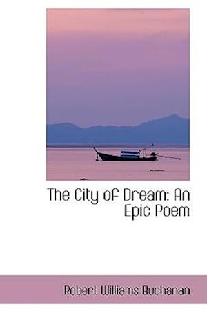 The City of Dream: An Epic Poem