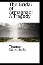 The Bridal of Armagnac: A Tragedy af Thomas Streatfeild