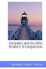 Euripides and the Attic Orators af Alexander Douglas Thomson