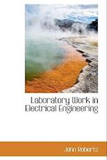 Laboratory Work in Electrical Engineering