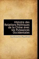 Histoire Des Relations Politiques de La Chine Avec Les Puissances Occidentales af Guillaume Pauthier