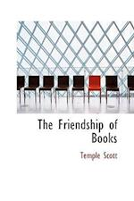 The Friendship of Books af Temple Scott