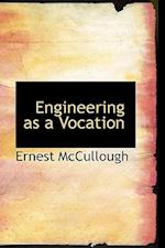 Engineering as a Vocation af Ernest Mccullough