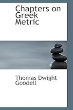 Chapters on Greek Metric af Thomas Dwight Goodell