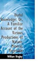 Useful Knowledge af William Bingley