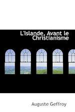 L'Islande, Avant Le Christianisme af Auguste Geffroy
