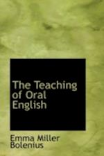 The Teaching of Oral English af Emma Miller Bolenius