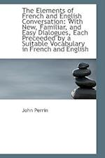 The Elements of French and English Conversation af John Perrin