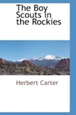 The Boy Scouts in the Rockies af Herbert Carter
