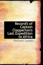 Record's of Captain Clapperton's Last Expedition to Africa