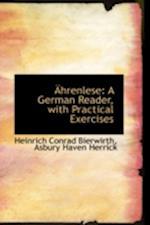 Ährenlese: A German Reader, with Practical Exercises af Heinrich Conrad Bierwirth