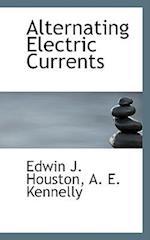 Alternating Electric Currents af Edwin James Houston