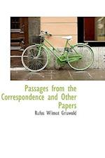 Passages from the Correspondence and Other Papers af Rufus W. Griswold