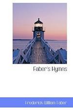 Faber's Hymns af Frederick William Faber