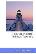 The Great Poets as Religious Teachers af John Hopkins Morison