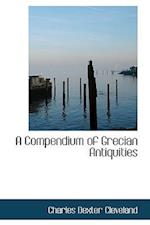 A Compendium of Grecian Antiquities af Charles Dexter Cleveland