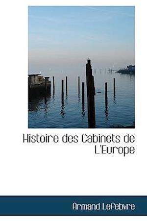 Histoire des Cabinets de L'Europe
