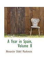 A Year in Spain, Volume II