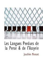 Les Langues Perdues de La Perse & de L'Assyrie af Joachim Menant