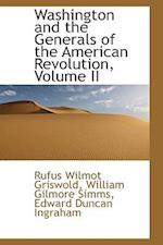 Washington and the Generals of the American Revolution, Volume II af Rufus W. Griswold