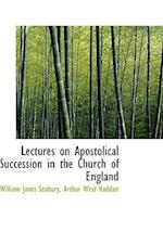 Lectures on Apostolical Succession in the Church of England af William Jones Seabury