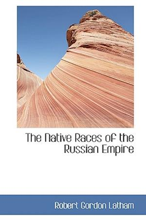 The Native Races of the Russian Empire