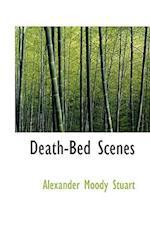 Death-Bed Scenes af Alexander Moody Stuart