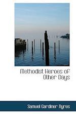 Methodist Heroes of Other Days af Samuel Gardiner Ayres