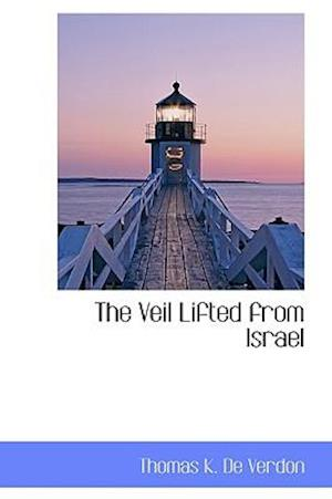 The Veil Lifted from Israel