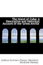 The Island of Cuba af Andrew Summers Rowan