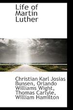 Life of Martin Luther af Christian Karl Josias Bunsen