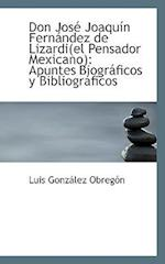 Don Jos Joaqu N Fern Ndez de Lizardi(el Pensador Mexicano)