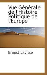 Vue G N Rale de L'Histoire Politique de L'Europe af Ernest Lavisse