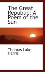 The Great Republic af Thomas Lake Harris