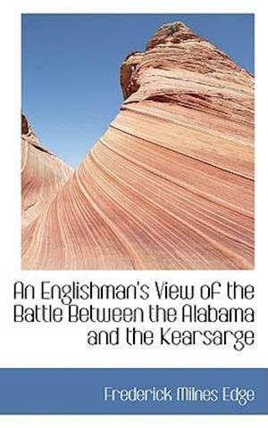 An Englishman's View of the Battle Between the Alabama and the Kearsarge