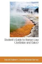 Student's Guide to Roman Law (Justinian and Gaius) af Dalzell Chalmers
