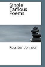 Single Famous Poems af Rossiter Johnson