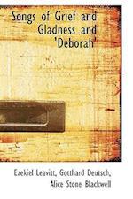 Songs of Grief and Gladness and 'Deborah' af Ezekiel Leavitt