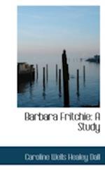 Barbara Fritchie: A Study